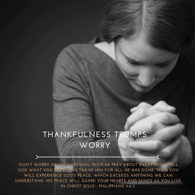 Thankfulness Trumps worry