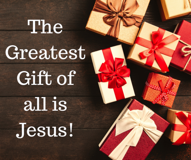 The Greatest Gift of all is Jesus